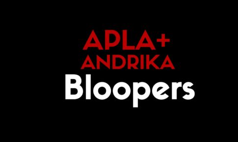 Apla+Andrika Bloopers